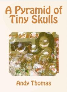 A Pyramid of Tiny Skulls - Andy Thomas G0SFJ