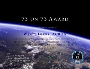 First 73 on 73 Award issued to Wyatt Dirks AC0RA